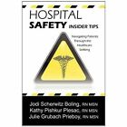 Hospital Safety Insider Tips by Boling Jodi Scherwitz Self Paperback