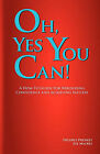 Oh Yes, You Can! a How to Guide for Rebuilding Confidence and Achieving Success by Delores Pressley, Mackey Sue (Paperback / softback, 2010)