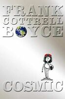 Cosmic, Frank Cottrell Boyce   Paperback Book   Acceptable   9780330440868