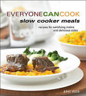 Everyone Can Cook Slow Cooker Meals: Recipes for Satisfying Mains and Delicious Sides by Eric Akis (Paperback / softback, 2010)