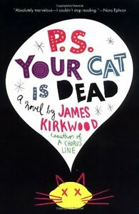 P.S. Your Cat Is Dead: A Novel by James Kirkwood  9780312321208