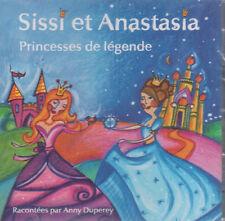 CD AUDIO SISSI ET ANASTASIA princesses de légende Anny Duperey