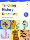 Teaching History Creatively by Taylor & Francis Ltd (Paperback, 2016)