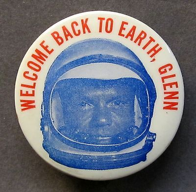 1962 Welcome Back To Earth (john) Glenn Astronaut Nasa Space Pinback Button Finely Processed