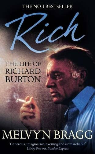 Rich: The Life of Richard Burton (Coronet Books) By Lord Melvyn Bragg