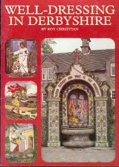 Well-Dressing in Derbyshire, Christian Roy