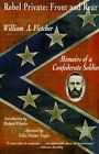 Rebel Private: Front and Rear: Memoirs of a Confederate Soldier by William A Fletcher (Paperback / softback, 1997)