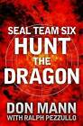 Hunt the Dragon by Don Mann, Ralph Pezzullo (Paperback, 2016)