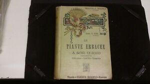 MANUALE HOEPLI - LE PIANTE ERBACEE A SEME OLEOSO - DEL NERO - 1910 - 26mg21