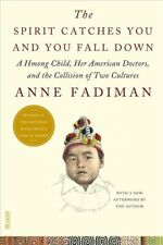 FSG Classics: The Spirit Catches You and You Fall Down : A Hmong Child, Her American Doctors, and the Collision of Two Cultures by Anne Fadiman (2012, Paperback)