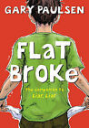 Flat Broke: The Theory, Practice and Destructive Properties of Greed by Gary Paulsen (Hardback, 2011)