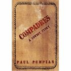 Compadres a Cowboy Story 9781434322036 by Paul Pumpian Book