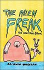 The Alien Freak: And Other Tales and Poems by Al-Amin Hussain (Paperback, 2009)