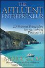 The Affluent Entrepreneur: 20 Proven Principles for Achieving Prosperity by Patrick Snow (Hardback, 2011)