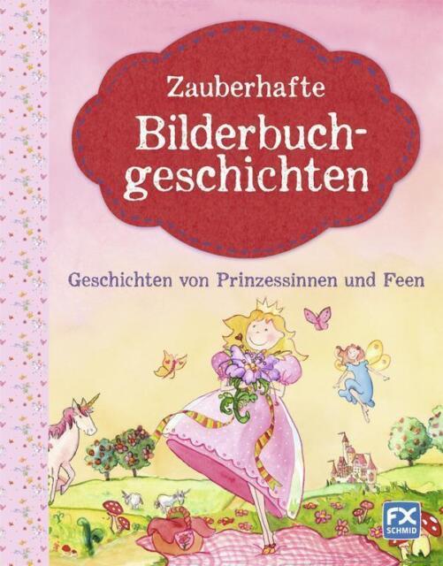 Zauberhafte Bilderbuchgeschichten - Geschichten von Prinzessinnen und Fe ... /4