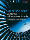 VMware VSphere and Virtual Infrastructure Security: Securing the Virtual Environment by Edward Haletky (Paperback, 2009)