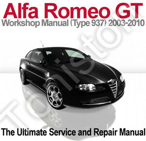 Alfa Romeo GT 2003 To 2010 (Type 937) atelier- Service and Repair Manual on CD-afficher le titre d`origine r3PpttS0-07135837-593572858