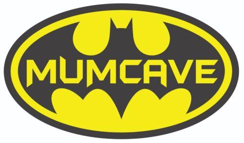 Mum Cave Batman Funny Bumper Sticker Vinyl Car Van Mummy Mother 20cm D174