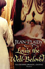 Louis the Well-beloved: (French Revolution) by Jean Plaidy (Paperback, 2007)