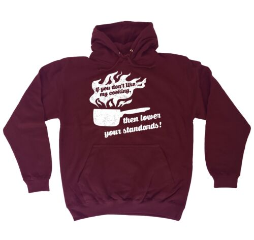 If You DonÆt Like My Cooking Lower Your Standards Funny Cook HOODIE