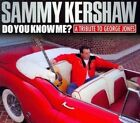 Do You Know Me? A Tribute to George Jones by Sammy Kershaw (CD, Jul-2014, Big Hit Records)