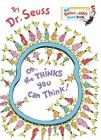 Big Bright and Early Board Book: Oh, the Thinks You Can Think! by Dr. Seuss (2014, Board Book)