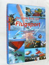 Das große Buch vom Flugsport,Ballonfahren,Drachenfliegen,Segelfliegen,Modellflug