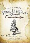 Alice's Adventures in Cambridge by R C Evarts (Paperback / softback, 2008)