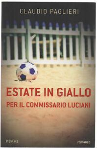 Claudio-Paglieri-ESTATE-IN-GIALLO-PER-IL-COMMISSARIO-LUCIANI-ed-Piemme-2016