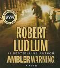 The Ambler Warning by Robert Ludlum (CD-Audio, 2009)
