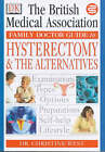 Hysterectomy and the Alternatives by Christine West (Paperback, 2000)