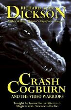 Crash Cogburn and the Video Warriors by Richard Alan Dickson (2013, Paperback)