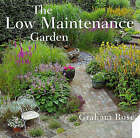 The Low Maintenance Garden by Graham Rose (Paperback, 1983)