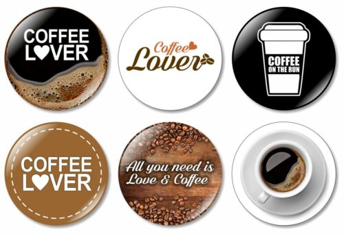6 x Coffee Lover 32mm BUTTON PIN BADGE Cup Espresso Cafe Latte Cappuccino Gift