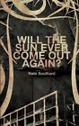 Will the Sun Ever Come Out Again? by Nate Southard (Paperback / softback, 2015)