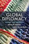 Global Diplomacy: Theories, Types, and Models by Alison R. Holmes, J. Simon Rofe (Paperback, 2016)