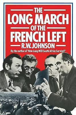 The Long March of the French Left by R. W. Johnson (Paperback, 1981)