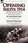 Opening Shots: 1914-First Hand Accounts by Allied Soldiers & Sailors from the First Battles of the Great War-In the Firing Line by A. by A St John Adcock, Arthur Mills (Paperback / softback, 2013)
