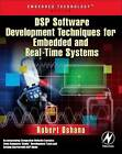 DSP Software Development Techniques for Embedded and Real-Time Systems by Robert Oshana (Paperback, 2005)