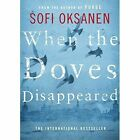 When the Doves Disappeared by Sofi Oksanen (Paperback, 2015)