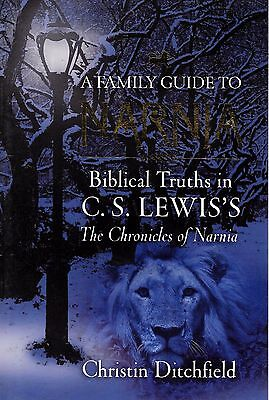 A Family Guide Biblical Truths In Chronicles of Narnia Lion Witch Wardrobe Lewis