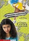 Friends Forever?: The Complicated Life of Claudia Cristina Cortez by Diana G Gallagher (Paperback / softback)