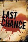 Last Chance by A W Hopkins (Paperback / softback, 2013)