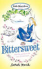 Bittersweet by Sarah Monk (Paperback, 2010)