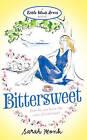 Bittersweet by Sarah Monk (Paperback, 2010)