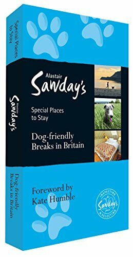 Dog Friendly Breaks in Britain (Alastair Sawday's Special Places to Stay: Dog F