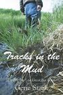 Tracks in the Mud: Trailing the Last Great Fur Boom by Gene Stark (Paperback / softback, 2012)