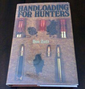 GéNéReuse Handloading Pour Les Chasseurs Par Don Zutz, 1977-afficher Le Titre D'origine MatéRiaux De Choix
