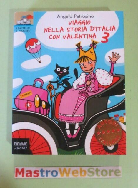 ANGELO PETROSINO - VIAGGIO NELLA STORIA D'ITALIA CON VALENTINA 3 - PIEMME [L68]