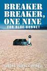 Breaker Breaker One Nine for Blue Bonnet 9781468532531 Paperback